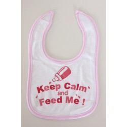 """Keep calm and feed me"" pink Bib"